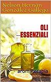 oli essenziali: aromaterapia