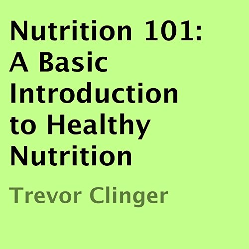 Nutrition 101: A Basic Introduction to Healthy Nutrition audiobook cover art