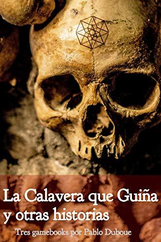 La Calavera que Guiña y otras Historias (Spanish Edition)