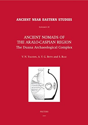 Ancient Nomads of the Aralo-Caspian Region: The Duana Archaeological Complex. University of Sydney Central Asian Programme