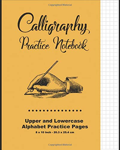 Calligraphy Practice Notebook: Orange Cover - Calligraphy Guide Paper - Upper and Lowercase Calligraphy Alphabet, 60 practice pages, 30 sheets per Letter case, Soft Durable Cover