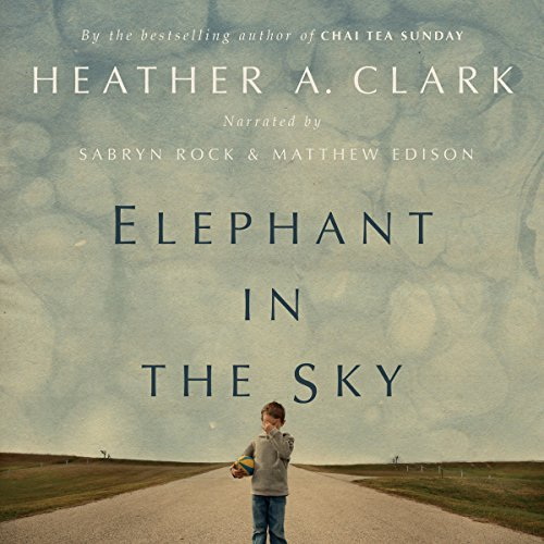 Elephant in the Sky     A Novel              Written by:                                                                                                                                 Heather A. Clark                               Narrated by:                                                                                                                                 Sabryn Rock,                                                                                        Matthew Edison                      Length: 8 hrs and 28 mins     Not rated yet     Overall 0.0