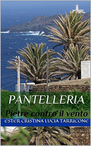 Pantelleria: Pietre contro il vento