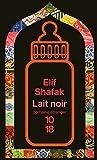 Lait noir by Elif Shafak (October 18,2010) - 10/18 (October 18,2010)