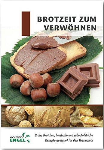 Brotzeit zum Verwöhnen Rezepte geeignet für den Thermomix: Brote Brötchen herzhafte und süße Aufstriche