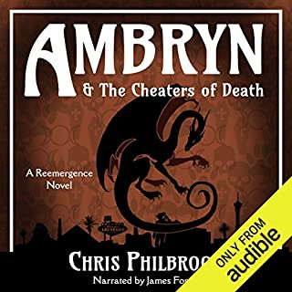 Ambryn & The Cheaters of Death     A Reemergence Novel, Book 2              By:                                                                                                                                 Chris Philbrook                               Narrated by:                                                                                                                                 James Foster                      Length: 11 hrs and 55 mins     863 ratings     Overall 4.4