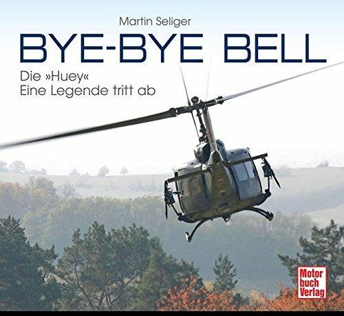 Bye-Bye Bell: Die »Huey« - eine Legende tritt ab