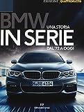 BMW. Una storia in serie dal '72 a oggi. Ediz. a colori
