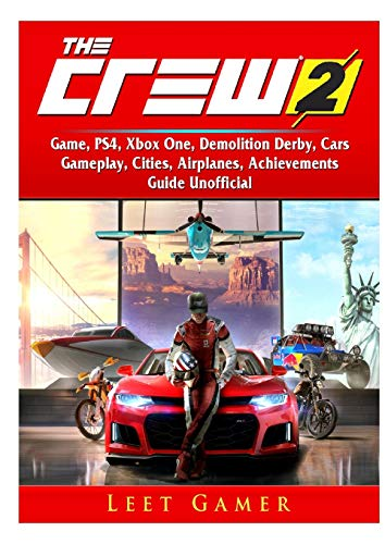 The Crew 2 Game, PS4, Xbox One, Demolition Derby, Cars, Gameplay, Cities, Airplanes, Achievements, Guide Unofficial