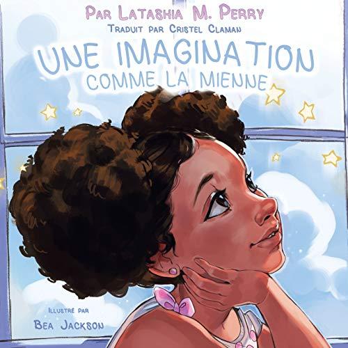 Une Imagination Comme La Mienne (Les Enfants Aiment Le Mien) (French Edition)
