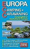 ECC - Europa Camping- + Caravaning-Führer 2016: Campingführer Deutschland / Europa