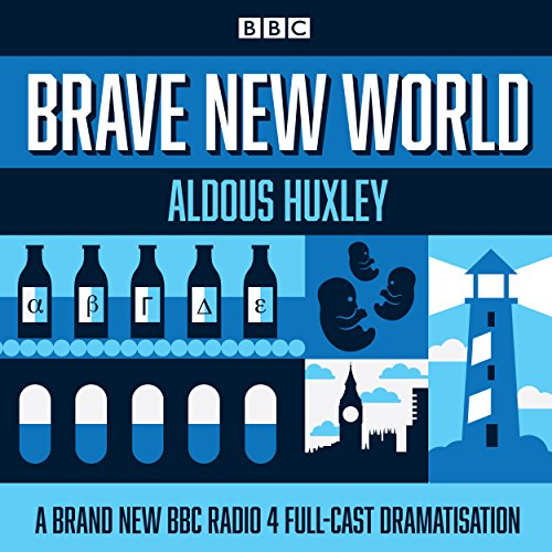 Brave New World     A BBC Radio 4 Full-Cast Dramatisation              By:                                                                                                                                 Aldous Huxley                               Narrated by:                                                                                                                                 Anton Lesser,                                                                                        Jonathan Coy,                                                                                        Justin Salinger,                   and others                 Length: 1 hr and 53 mins     7 ratings     Overall 4.4