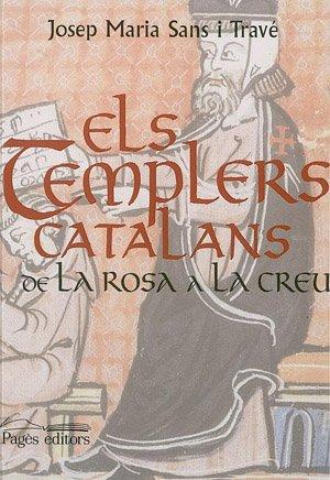 Els templers catalans : de la rosa a la creu (Els ordes militars, Band 4)