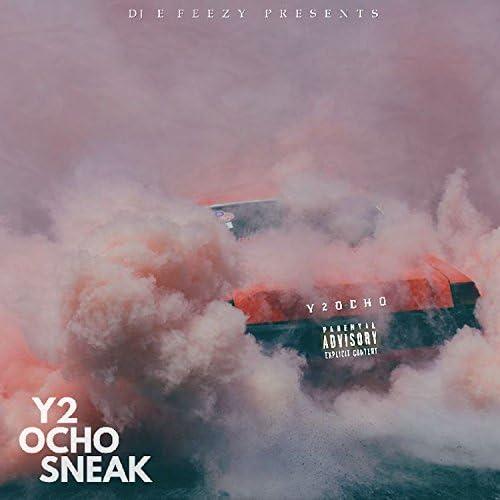 DJ E-Feezy, Y2 & Ocho Sneak