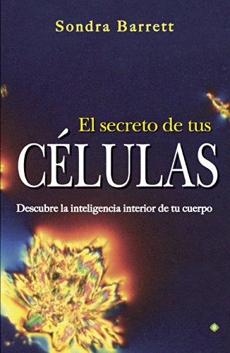 El Secreto De Tus Células. Descubre La Inteligencia Interior De Tu Cuerpo (Palmyra)