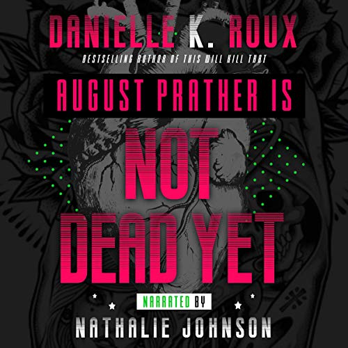 August Prather Is Not Dead Yet Audiobook By Danielle K. Roux cover art