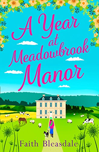 A Year at Meadowbrook Manor: Escape to the countryside this year with this perfect feel-good romance read