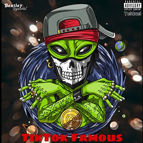 Tiktok Famous [Explicit]