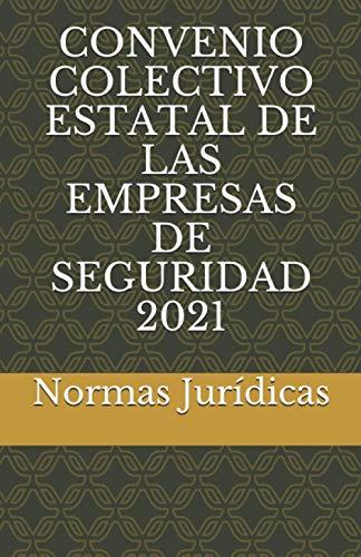 CONVENIO COLECTIVO ESTATAL DE LAS EMPRESAS DE SEGURIDAD 2021