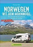 Bruckmann Caravan-Guide: Norwegen mit dem Wohnmobil. Die schönsten Routen zwischen Südkap und Nordkap. Inkl. Tipps zu Stellplätzen, GPS-Daten, Streckenkarten udn Straßenatlas.