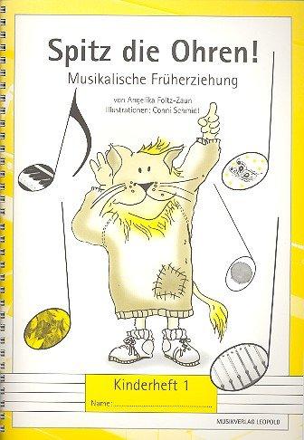 Spitz' die Ohren!: Musikalische Früherziehung. Kinderheft 1