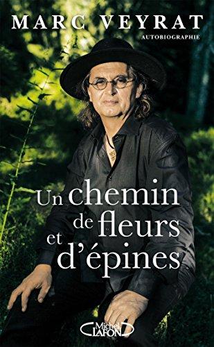 Un chemin de fleurs et d'épines (French Edition)
