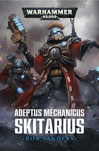 Adeptus Mechanicus: Skitarius (Warhammer 40,000) (English Edition)