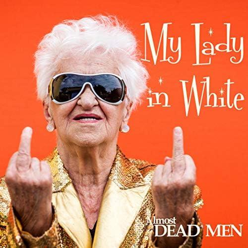 Almost DEAD MEN