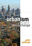Calthorpe, P: Urbanism in the Age of Climate Change - Peter Calthorpe