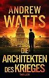 Die Architekten des Krieges (Die Architekten des Krieges Reihe 1)
