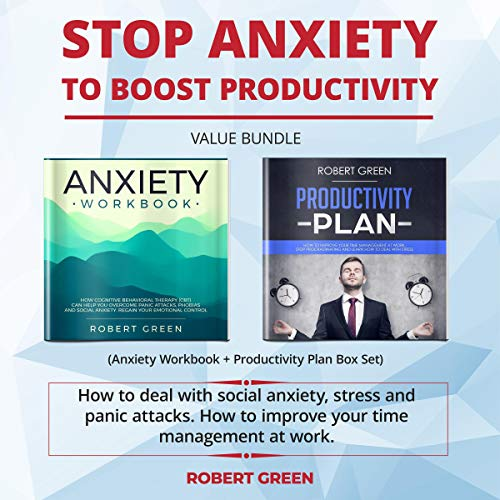 Couverture de Stop Anxiety to Boost Productivity: Value Bundle (Anxiety Workbook + Productivity Plan Box Set)