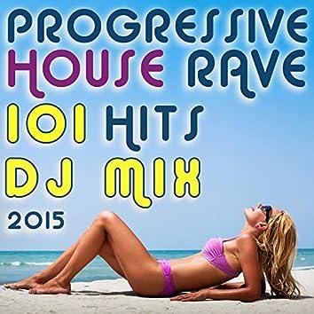 Progressive House Rave 101 Hits DJ Mix 2015