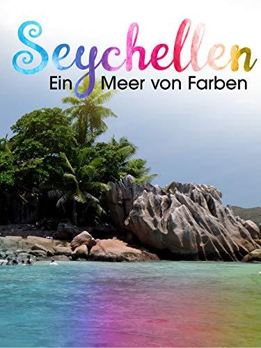 Seychellen - Ein Meer von Farben