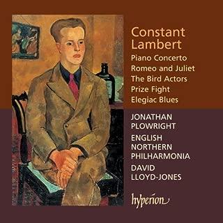 Lambert: Romeo & Juliet / Elegiac Blues / Piano Concerto / The Bird Actors / Prize Fight