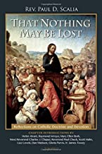 That Nothing May Be Lost: Reflections on Catholic Doctrine and Devotion