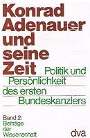 Konrad Adenauer und seine Zeit II