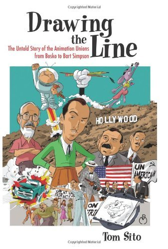 Drawing the Line: The Untold Story of the Animation Unions from Bosko to Bart Simpson (English Edition)