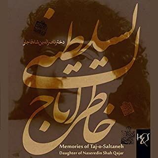 Memories of Taj-o-Saltaneh: Khaterat-e Tajo Saltaneh [Persian Edition]                   By:                                                                                                                                 Taj Saltaneh                               Narrated by:                                                                                                                                 Parvin Mohammadian                      Length: 8 hrs and 18 mins     1 rating     Overall 5.0
