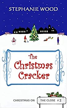 The Christmas Cracker (Christmas On The Close Book 2) by [Stephanie Wood]