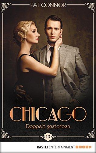 Chicago - Doppelt gestorben (Die Krimi-Serie in den Zwanzigern 13)