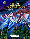 Adult Coloring Books by Kendall Rae: Ultimate Relaxation Motivational Adult Coloring Book | 34 Stress Relieving Mandalas, Flowers, Patterns and more [PERFECT CHRISTMAS GIFT].