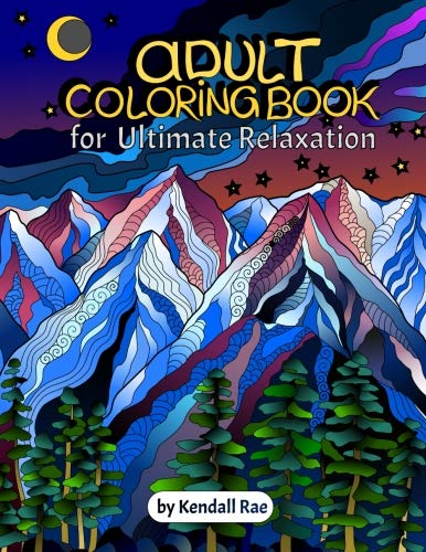 Adult Coloring Books by Kendall Rae: Ultimate Relaxation Motivational Adult Coloring Book | 34 Stres