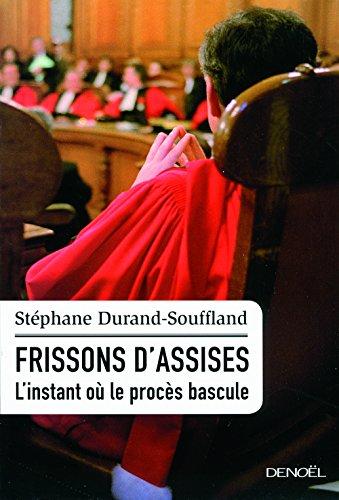Frissons d'assises. L'instant où le procès bascule (French Edition)
