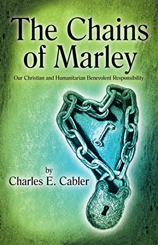 The Chains of Marley: Our Christian and Humanitarian Benevolent Responsibility (English Edition)