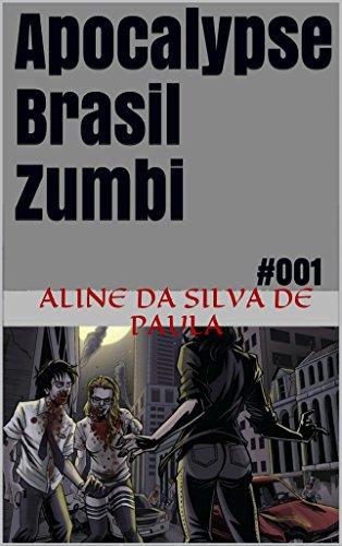 Apocalypse Brasil Zumbi: #001 por [Aline da Silva de Paula]