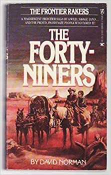 The Forty-Niners (The Frontier Rakers, #2) 0821712624 Book Cover