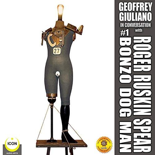 Geoffrey Giuliano in Conversation: Roger Ruskin Spear, Bonzo Dog Man #1 cover art