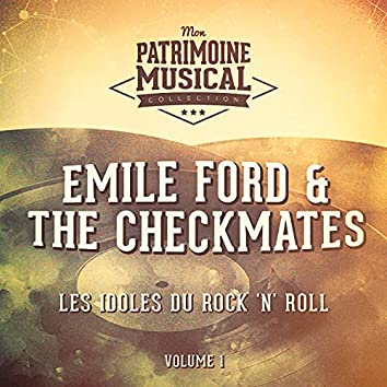 Les idoles du rock 'n' roll : Emile Ford & The Checkmates, Vol. 1