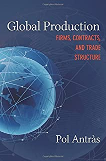 Global Production: Firms, Contracts, and Trade Structure (CREI Lectures in Macroeconomics) by Alberto Mart?n(2015-12-22)