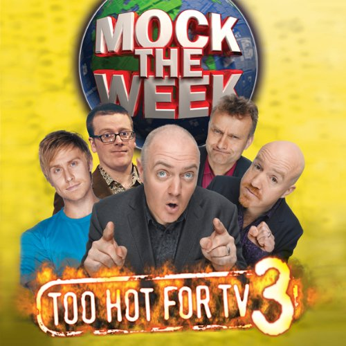 Mock the Week: Too Hot for TV 3 audiobook cover art